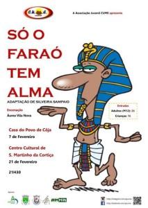 cartaz so o farao tem alma